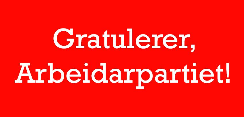 Gratulerer, Arbeidarpartiet!